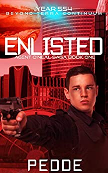 Enlisted (Agent O'Neal Saga Book 1) by [Nathan Pedde]