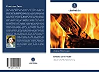 Einsatz von Feuer: Wissenschaftliche Forschung
