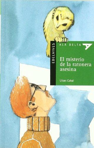 El misterio de la ratonera asesina: 34 (Ala Delta - Serie verde)