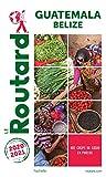 Guide du Routard Guatemala 2020/21: + Belize