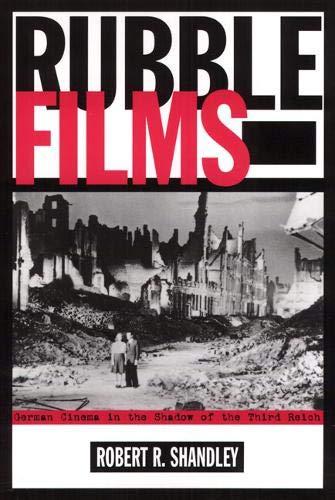 Rubble Films: German Cinema In Shadow Of 3Rd Reich: German Cinema in the Shadow of the Third Reich