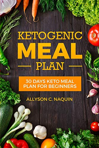 Ketogenic Meal Plan: 30 Days Keto Meal Plan for Beginners in 2020, for Permanent Weight Loss and Fat Loss