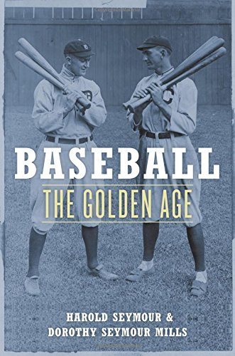 Baseball: The Golden Age: The Golden Years (Oxford Paperbacks)