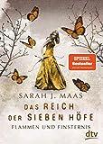 Das Reich der Sieben Höfe – Flammen und Finsternis: Roman: Romantische Fantasy der Bestsellerautorin (Das Reich der sieben Höfe-Reihe, Band 2)