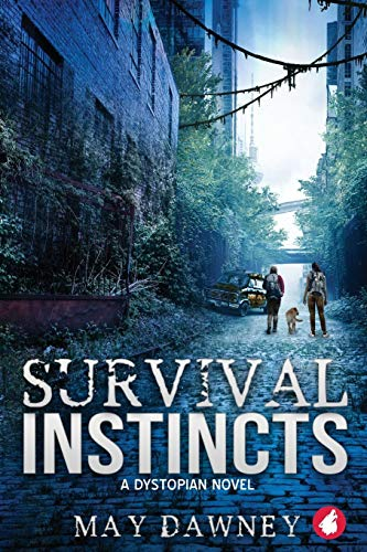 Survival Instincts: A Dystopian Novel