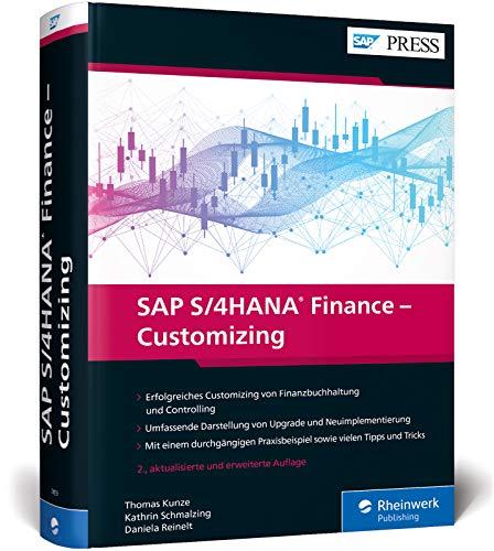 SAP S/4HANA Finance – Customizing: FI/CO erfolgreich implementieren, umfassend und topaktuell (SAP PRESS)