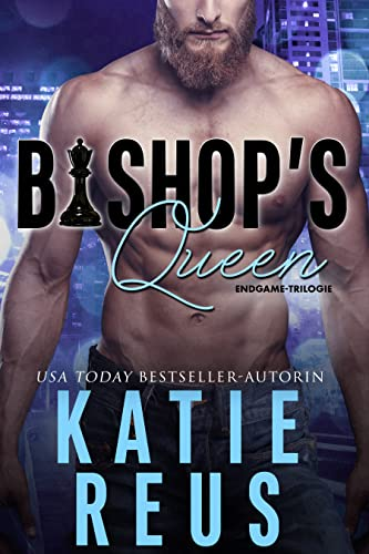 Bishop's Queen (Endgame-Trilogie, Band 2)