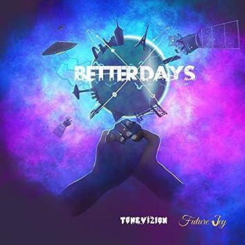 Better Days (feat. Future Joy)