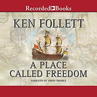A Place Called Freedom                   Written by:                                                                                                                                 Ken Follett                               Narrated by:                                                                                                                                 Simon Prebble                      Length: 14 hrs and 39 mins     42 ratings     Overall 4.2