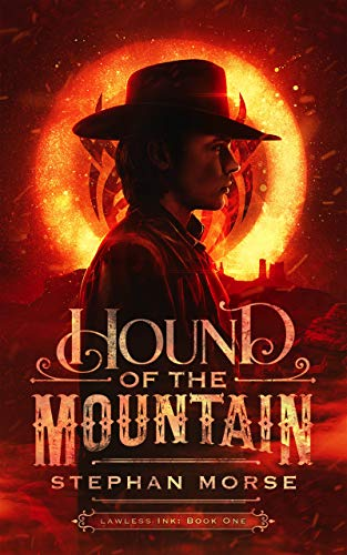 Hound of The Mountain (Lawless Ink Book 1) by [Stephan Morse]