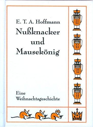 Nußknacker und Mausekönig: Eine Weihnachtsgeschichte (Mini-Bücher)
