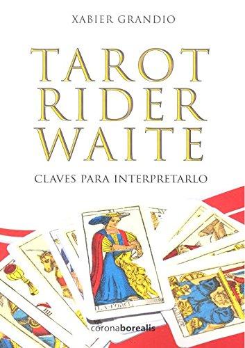 EL TAROT DE Rider Waite - Claves para interpretarlo
