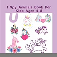 I Spy Animals Book For Kids Ages 4-8: I Spy Books For Preschoolers - Toddlers - Kindergarten, A Fun Guessing Game Picture Book Color Interior