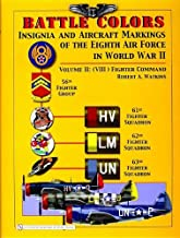 Battle Colors: Insignia and Aircraft Markings of the Eighth Air Force in World War II, Vol. 2 - (VIII) Fighter Command