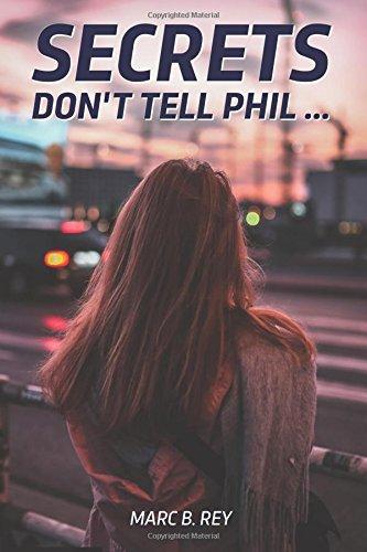 SECRETS: Don't tell Phil ...