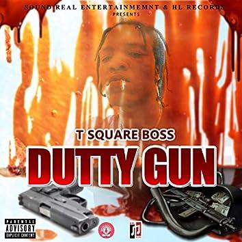 DUTTY GUN