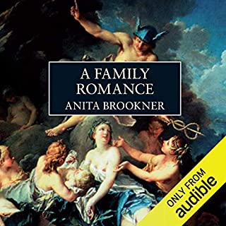 A Family Romance                   By:                                                                                                                                 Anita Brookner                               Narrated by:                                                                                                                                 Fiona Shaw                      Length: 8 hrs and 14 mins     24 ratings     Overall 4.5