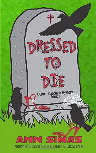 Dressed to Die: A Grace Gabbiano Mystery (Grace Gabbiano Mysteries) (Volume 1)