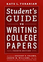 Student's Guide to Writing College Papers: Fourth Edition (Chicago Guides to Writing, Editing, and Publishing)