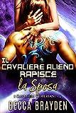 Il cavaliere alieno rapisce la sposa (i Cavalieri Lumeriani Vol. 2)