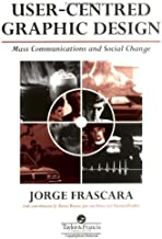 User-Centred Graphic Design: Mass Communication And Social Change