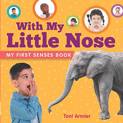 With My Little Nose (My First Senses Book) (MY FIRST BOOK OF)