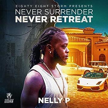 Never Surrender Never Retreat