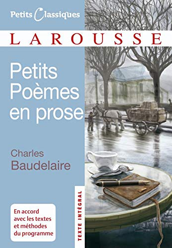 Petits Poemes En Prose (Petits Classiques)