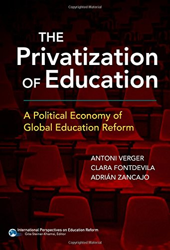 Compare Textbook Prices for The Privatization of Education: A Political Economy of Global Education Reform International Perspectives on Educational Reform Series  ISBN 9780807757598 by Verger, Antoni,Fontdevila, Clara,Zancajo, Adrián,Steiner-Khamsi, Gita