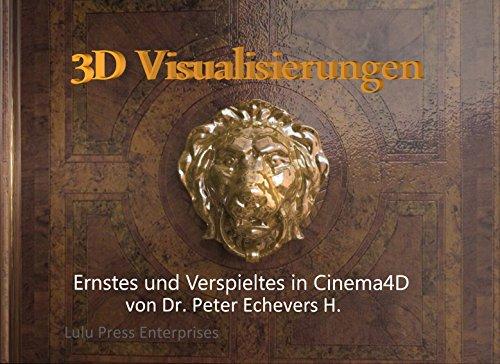 3D Visualisierungen: Ernstes und Verspieltes in Cinema4D