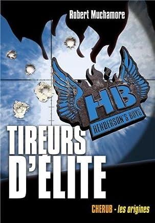 HENDERSONS BOYS T.06 : TIREURS D?LITE by ROBERT KILGORE MUCHAMORE