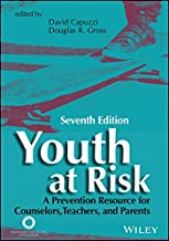 Youth at Risk: A Prevention Resource for Counselors, Teachers, and Parents