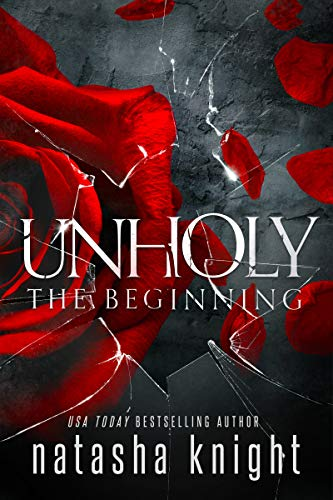 Unholy: The Beginning by [Natasha Knight]