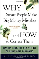 Why Smart People Make Big Money Mistakes And How To Correct Them: Lessons From The New Science Of Behavioral Economics Paperback