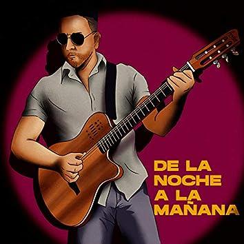 De La Noche A La Mañana (feat. Robert)