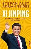 Stefan Aust, Adrian Geiges: Xi Jinping. Der mächtigste Mann der Welt