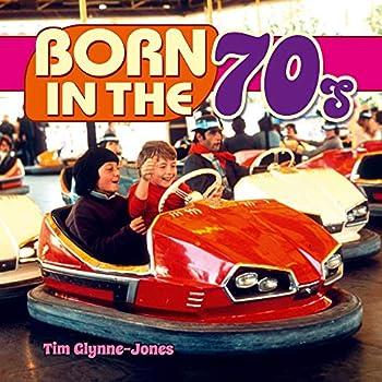 Born in the 70s by Tim Glynne-Jones