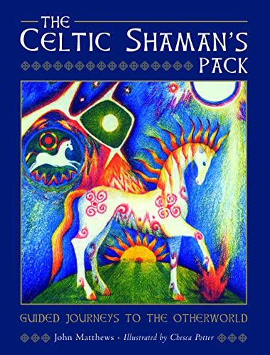 The Celtic Shaman's Pack: Guide Journeys to the Otherword (Book and Cards)