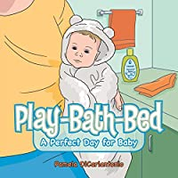 Play-bath-bed: A Perfect Day for Baby