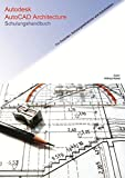 Autodesk AutoCAD Architecture Schulungshandbuch - Wilfried Nelkel