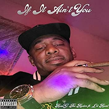 If It Ain't You (feat. Lil Runt)
