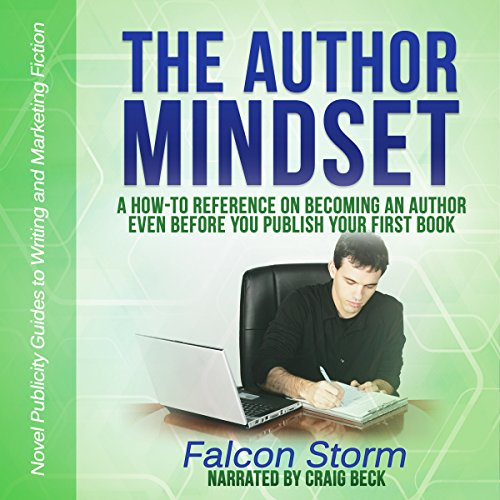 The Author Mindset: A How-to Reference on Becoming an Author Even Before You Publish Your First Book  audiobook cover art