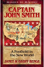 Captain John Smith: A Foothold in the New World (Heroes of History)