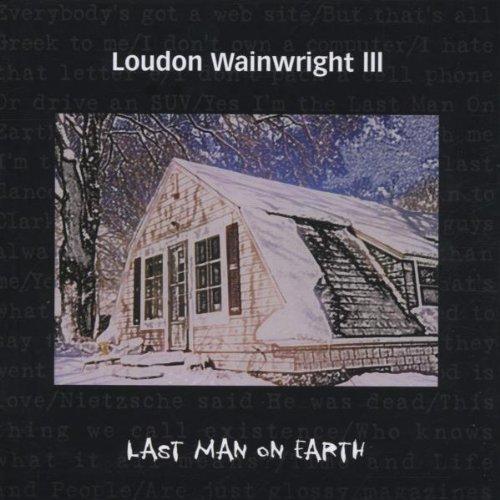 Last Man on Earth [Audio CD] Wainwright, Loudon III