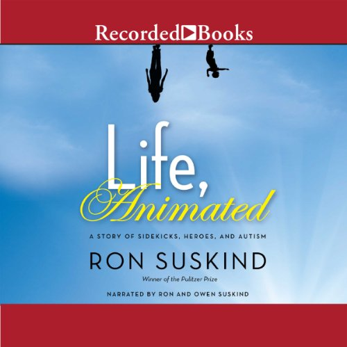 Life, Animated     A Story of Sidekicks, Heroes, and Autism              By:                                                                                                                                 Ron Suskind                               Narrated by:                                                                                                                                 Ron Suskind                      Length: 13 hrs and 6 mins     353 ratings     Overall 4.6