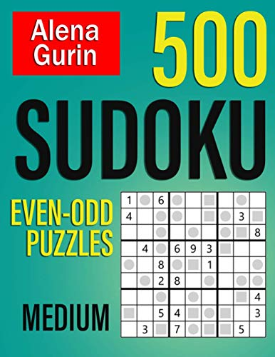500 Sudoku Even-Odd Puzzles Medium: Sudoku Puzzle Book for Adults with Solutions