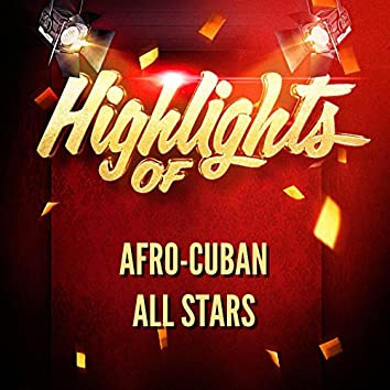 Highlights of Afro-Cuban All Stars