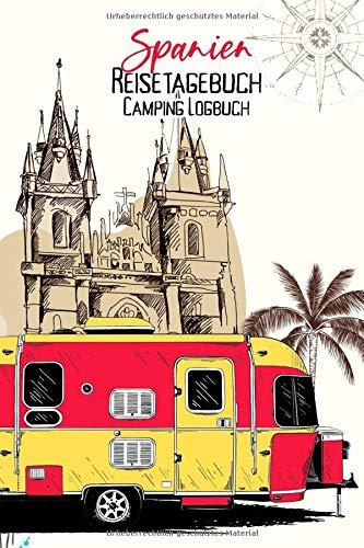 Spanien Reisetagebuch Camping Logbuch: Wohnmobil Logbuch   Caravan Logbuch   Wohnmobilreise   Reisemobil Tagebuch   Reise & Camping Notizbuch   A5   144 Seiten