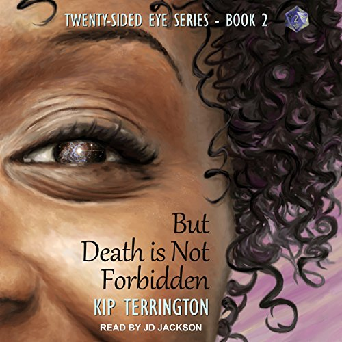 But Death Is Not Forbidden     Twenty-Sided Eye Series, Book 2              By:                                                                                                                                 Kip Terrington                               Narrated by:                                                                                                                                 JD Jackson                      Length: 12 hrs and 48 mins     129 ratings     Overall 4.4