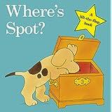 Where's Spot? (Spot - Original Lift The Flap) by Hill Eric (2009) Board book